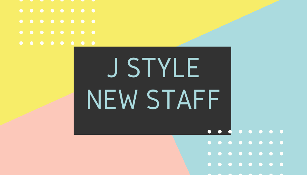 JSTYLE new staff ☆